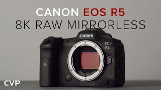 Canon EOS R5 - In-Depth First Look