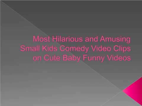 Most Hilarious and Amusing Small Kids Comedy Video Clips on Cute Baby Funny Videos