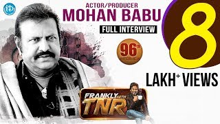 Actor Mohan Babu Full Interview || Frankly With TNR #96 || Talking Movies With iDream