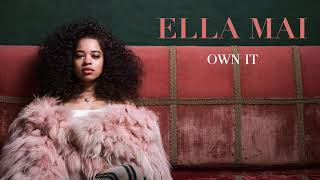 Ella Mai – Own It (Audio)