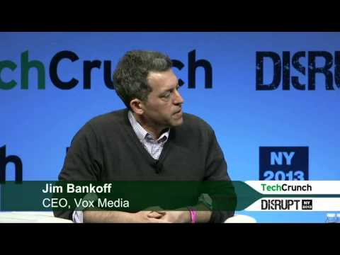 Vox Media's Jim Bankoff on Monetizing Internet Content | Disrupt NY ...