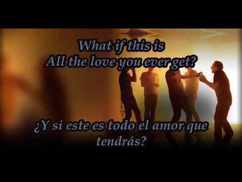 Snow Patrol What If This Is All The Love You Ever Get Lyrics y Traducción