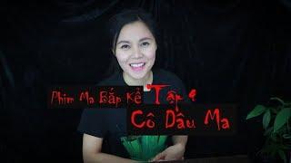 Cô Dâu Ma 2017 II Phim Ma Bắp Kể II Hoán Đổi Linh Hồn