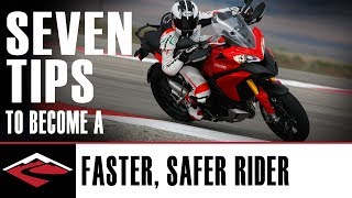 Seven Tips to Become a Better, Faster and Safer Motorcycle Rider