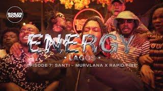 Santi - Murvlana x Rapid Fire   ENERGY   Boiler Room Lagos