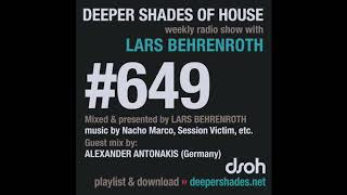 Deeper Shades Of House 649 w/ exclusive guest mix by ALEXANDER ANTONAKIS