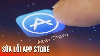 Cách khắc phục triệt để các lỗi trên App Store