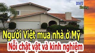 Người Việt mua nhà ở Mỹ: Nỗi chật vật và kinh nghiệm  - Cộng Đồng Người Việt