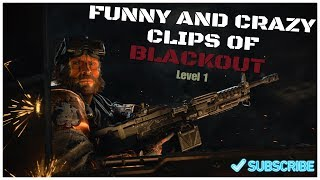 FUNNY AND CRAZIEST CLIPS OF BLACKOUT   Level 1