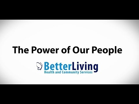 Better Living: The Power of Our People