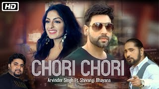 Chori Chori – Arvinder Singh