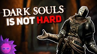 Dark Souls is Not Hard