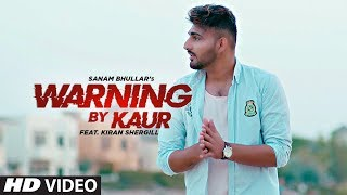 Warning By Kaur – Sanam Bhullar