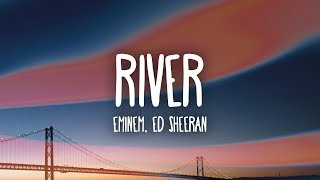 Eminem – River (Lyrics) ft. Ed Sheeran
