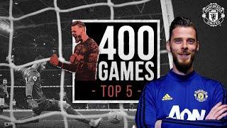David De Gea picks his top 5 games so far | 400 Games | Manchester United
