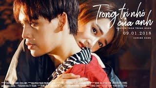 Trong Trí Nhớ Của Anh - Teaser 01 | Nguyễn Trần Trung Quân