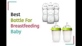5 Best Bottle for Breastfeeding Baby - Breastfeeding Bottle Review