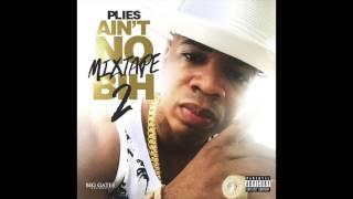 Plies -  Wet Wet ft. T-Pain [Ain't No Mixtape Bih 2]