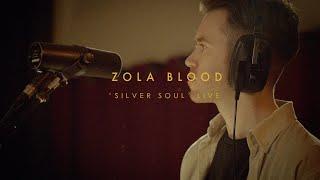 Zola Blood - Silver Soul - Live