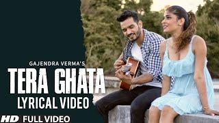 Tera Ghata   Lyrical Video   Gajendra Verma Ft. Karishma Sharma   Vikram Singh