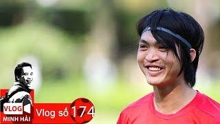 Vlog Minh Hải | Chấn thương của Tuấn Anh phức tạp và nguy hiểm!