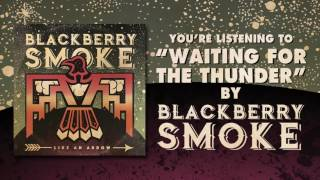 BLACKBERRY SMOKE - Waiting for the Thunder (Official Audio)