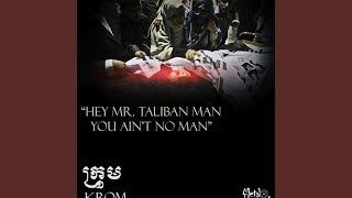 Hey Mr Taliban Man You Aint No Man