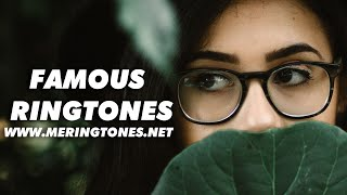 Top 5 Best Famous Ringtones 2019 | Download Now | Me Ringtones