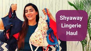 *Huge Lingerie Haul* Shyaway Bra & Lingerie Haul | Buy 2 Get 3 Free Shyaway Offer on Bra & Panties