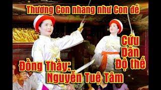 Thương con nhang như con đẻ.Đồng thầy Nguyễn Tuệ Tam - hải dương loan giá tại Kiếp bạc linh từ