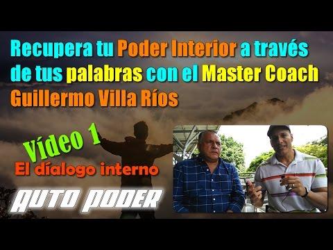 Recupera tu Poder Interior a través de tus palabras con Master Coach Guillermo Villa Ríos 1/3