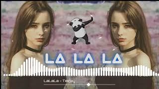 La La La (Remix) - DJ Teejay