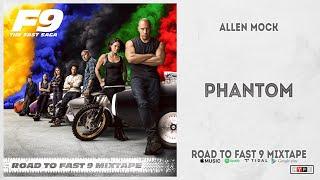 "Allen Mock - ""Phantom"" (Road To Fast 9 Mixtape)"