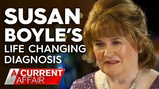 The diagnosis that changed Susan Boyle's life   A Current Affair