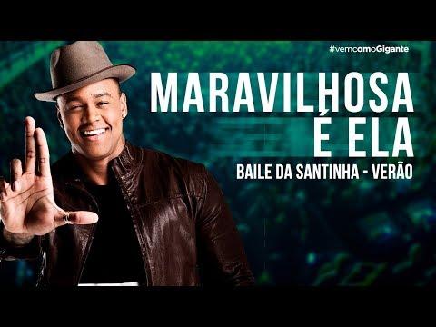 MARAVILHOSA É ELA (BAILE DA SANTINHA VERÃO)