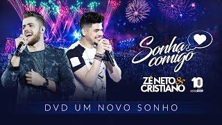 Zé Neto e Cristiano - SONHA COMIGO - DVD Um Novo Sonho #ZeNetoeCristianoSonhaComigo