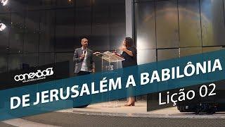 11/01/20 - Lição 02 - De Jerusalém a Babilônia