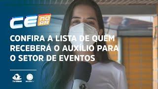 Confira a lista de quem receberá o auxílio para o setor de eventos no Ceará