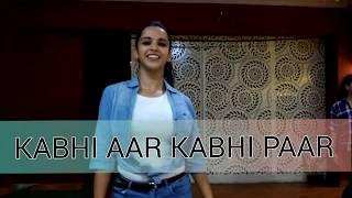 Kabhi Aar Kabhi Paar( REMIX) | Sona Mohapatra | Dance Choreography by Nazm Kaur