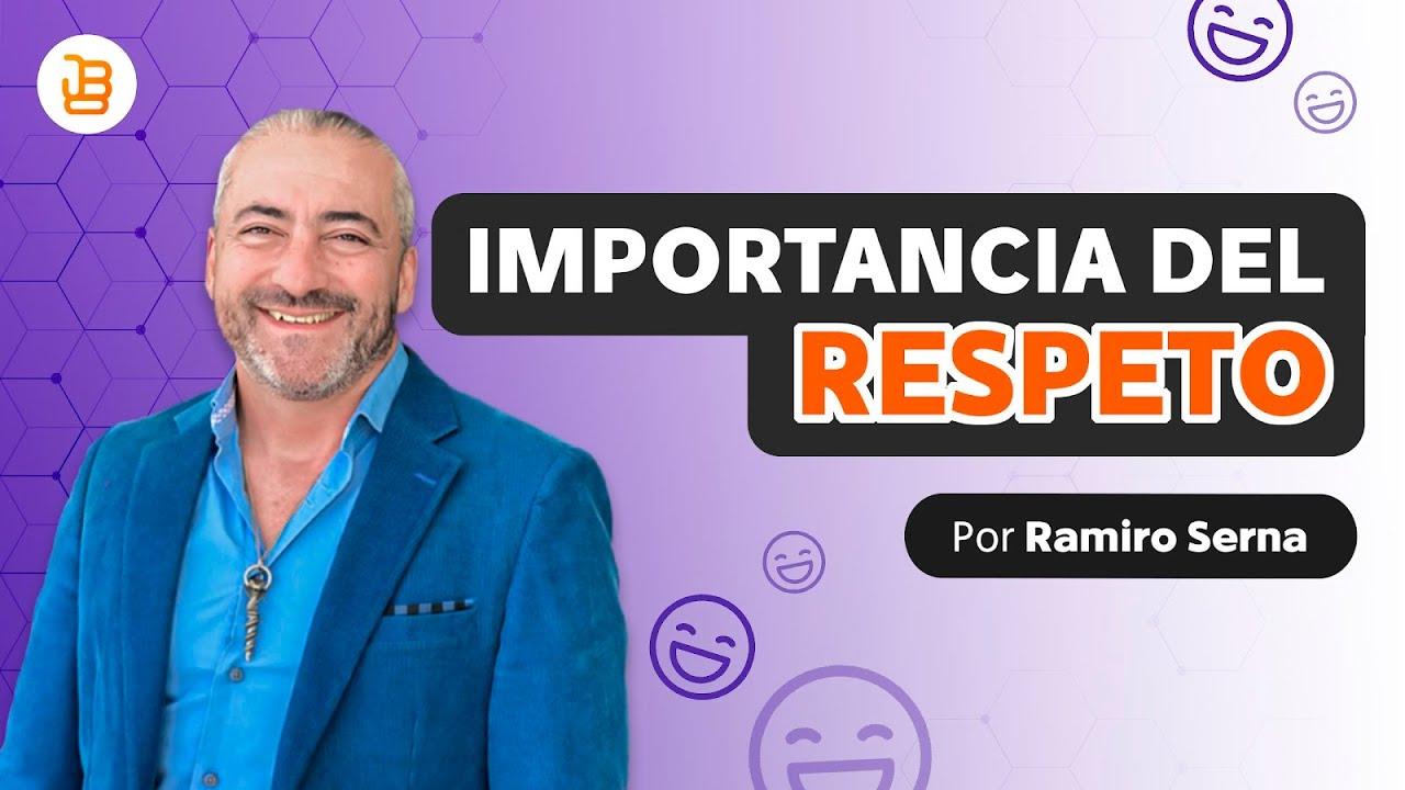 IMPORTACIA DEL RESPETO RAMIRO SERNA