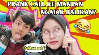 PRANK CALL NGAJAK BALIKAN KE MANTAN || BIKIN BAPER