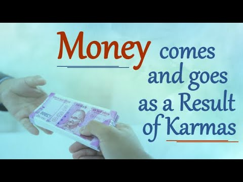 Money comes and goes as a Result of Karmas | Money and Prosperity | Pujyashree Deepakbhai