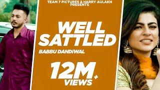 Video Well Settled - Babbu Dandiwal Ft Gurlej Akhtar