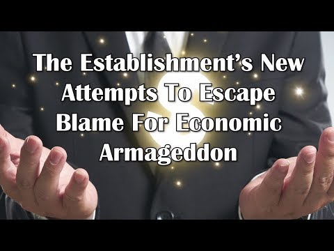 Adams/North: The Establishment's New Attempts To Escape Blame For Economic Armageddon