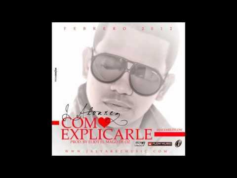 Como Explicarte - J Alvarez 'como Explicarle' (letra) (original) (Prod. By Eliot El Mago De Oz)