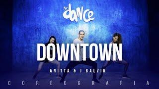 Downtown - Anitta & J Balvin | FitDance TV (Coreografia) Dance Video - YouTube