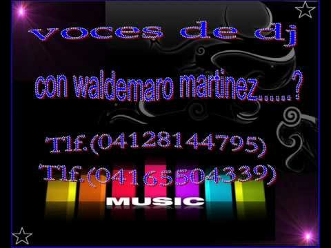 voces para dj de waldemaro martinez.wmv