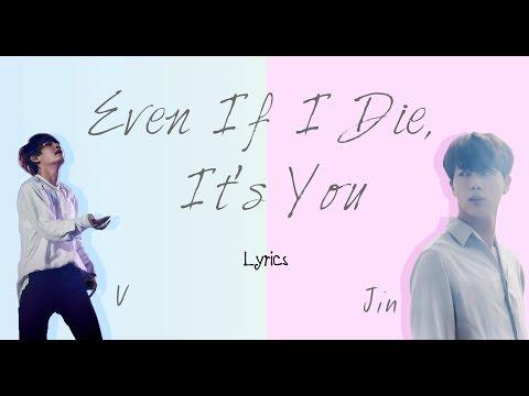 BTS V & Jin- 'Even If I Die, It's You' (Hwarang: The Beginning OST, Part 2) [Han|Rom|Eng lyrics]