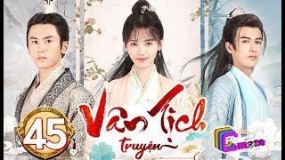 Phim Hay 2019 | Vân Tịch Truyện - Tập 45 | C-MORE CHANNEL