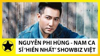 """Tiểu Sử Nguyễn Phi Hùng – Ca Sĩ """"Hiền Nhất"""" Trong Showbiz Việt Đầy Thị Phi"""